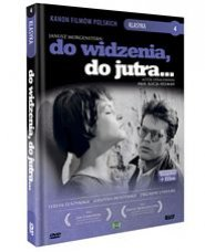 DO WIDZENIA, DO JUTRA...