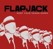 FLAPJACK: KEEP YOUR HEADS DOWN