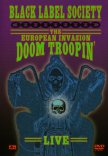 BLACK LABEL SOCIETY: THE EUROPEAN INVASION. DOOM TROOPIN' LIVE