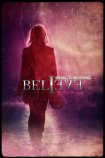 BELIEVE: SEEING IS BELIEVING. LIVE